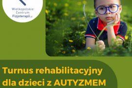 Turnus rehabilitacyjny dla dzieci z autyzmem w Poznaniu!